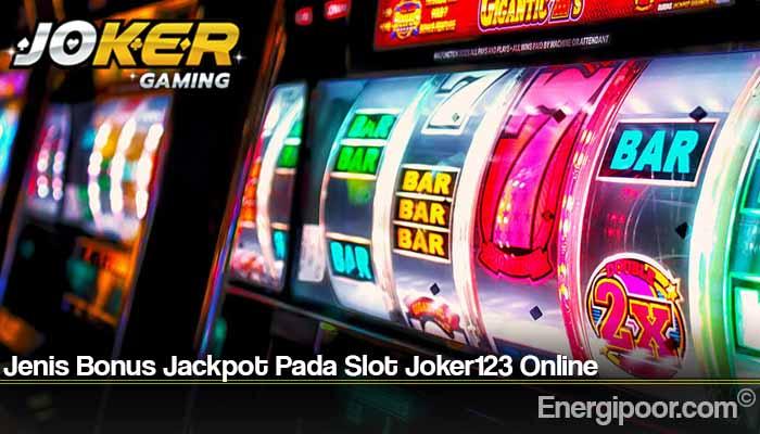 Jenis Bonus Jackpot Pada Slot Joker123 Online