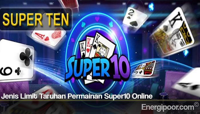Jenis Limit Taruhan Permainan Super10 Online