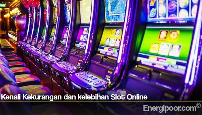Kenali Kekurangan dan kelebihan Slot Online