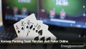 Konsep Penting Saat Taruhan Judi Poker Online
