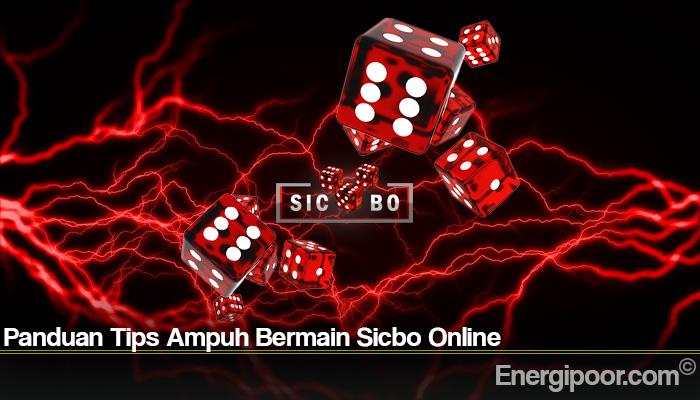 Panduan Tips Ampuh Bermain Sicbo Online