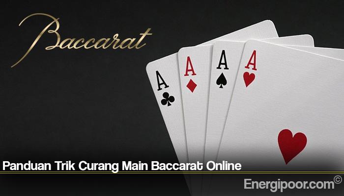 Panduan Trik Curang Main Baccarat Online