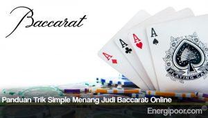 Panduan Trik Simple Menang Judi Baccarat Online