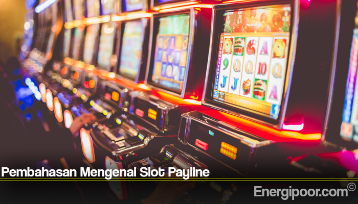 Pembahasan Mengenai Slot Payline