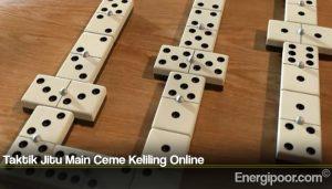 Taktik Jitu Main Ceme Keliling Online