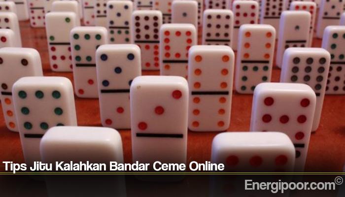 Tips Jitu Kalahkan Bandar Ceme Online