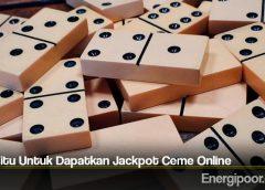 Tips Jitu Untuk Dapatkan Jackpot Ceme Online