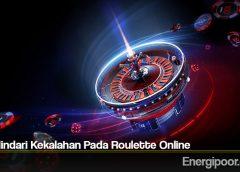 Trik Hindari Kekalahan Pada Roulette Online