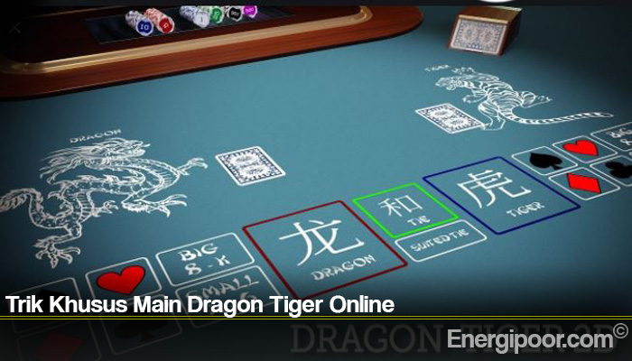 Trik Khusus Main Dragon Tiger Online