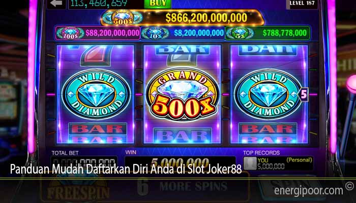 Panduan Mudah Daftarkan Diri Anda di Slot Joker88